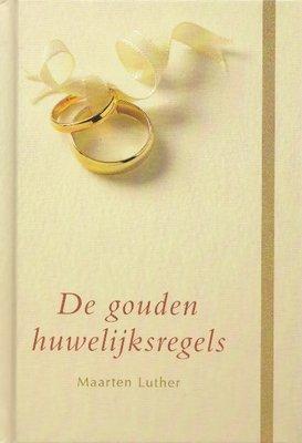 De gouden huwelijksregels | Maarten Luther