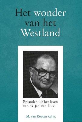 Het wonder van het Westland   ds. M. van Kooten
