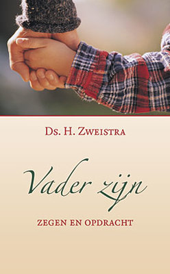 Vader zijn - zegen en opdracht | ds. H. Zweistra