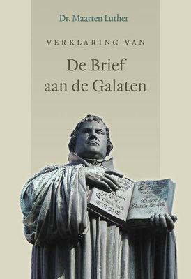 Verklaring van de Brief aan de Galaten | dr. Maarten Luther