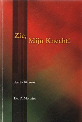 Zie, Mijn Knecht (8) | ds. D. Monster