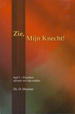 Zie, Mijn Knecht (1) | ds. D. Monster