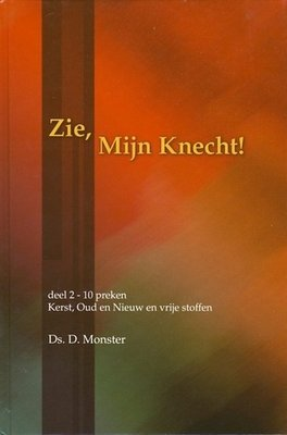 Zie, Mijn Knecht (2) | ds. D. Monster