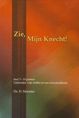 Zie, Mijn Knecht (3) | ds. D. Monster