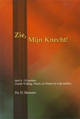 Zie, Mijn Knecht (4) | ds. D. Monster