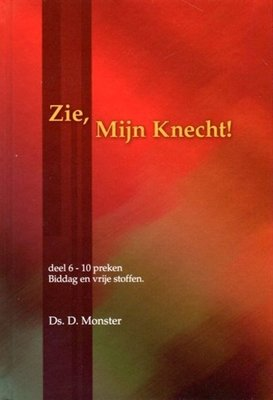 Zie, Mijn Knecht (6) | ds. D. Monster