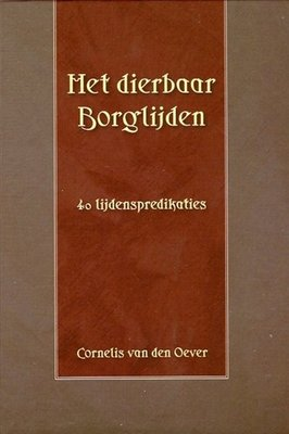 Het dierbaar Borglijden | ds. C. van den Oever