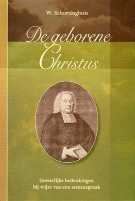 De geborene Christus | Wilhelmus Schortinghuis
