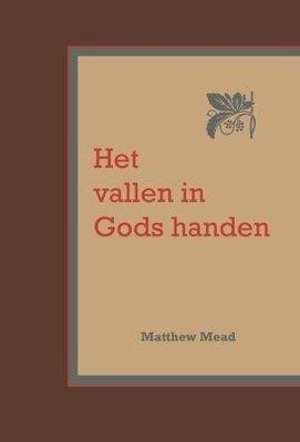 Het vallen in Gods handen | Matthew Mead