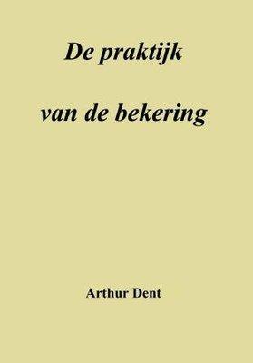De praktijk van de bekering | Arthur Dent