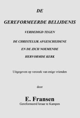 De Gereformeerde belijdenis | ds. E. Fransen