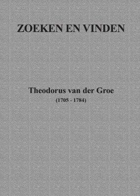 Zoeken en vinden | Theodorus van der Groe