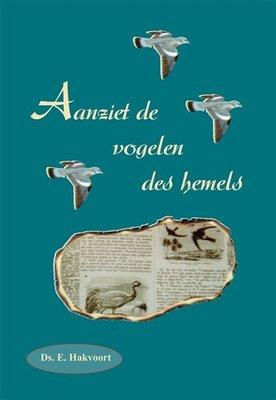 Aanziet de vogelen des hemels | ds. E. Hakvoort