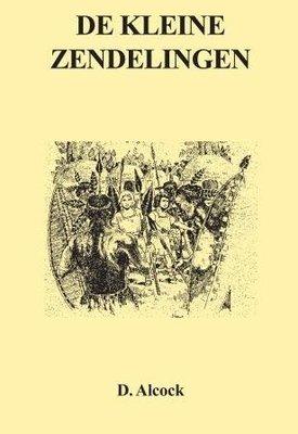 De kleine zendelingen | Deborah Alcock