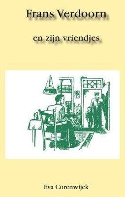 Frans Verdoorn en zijn vriendjes | Eva Corenwijck