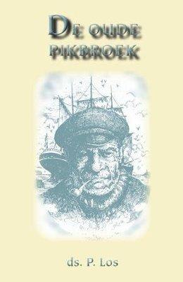 De oude pikbroek | ds. P. Los