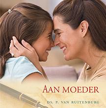 Aan moeder | ds. P. van Ruitenburg