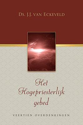Het Hogepriestelijk gebed | ds. J.J. van Eckeveld