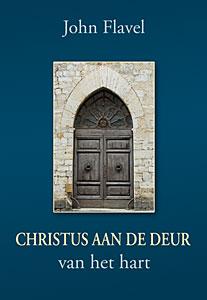 Christus aan de deur van het hart | John Flavel