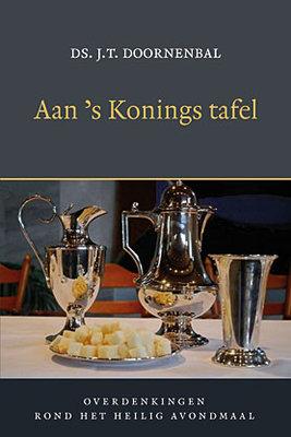 Aan 's Konings tafel | ds. J.T. Doornenbal