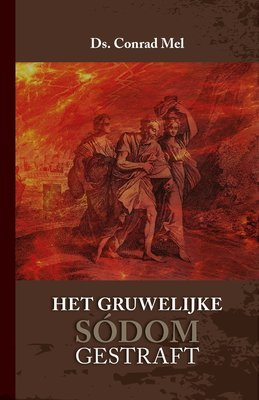 Het gruwelijke Sódom gestraft | Conrad Mel