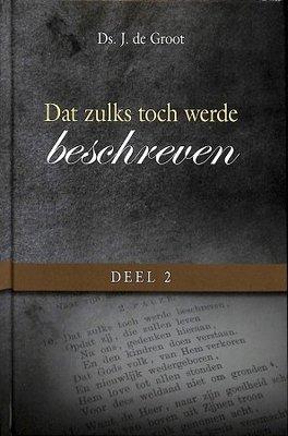 Dat zulks toch werde beschreven (2) | ds. J. de Groot