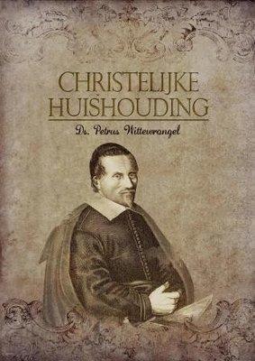 Christelijke huishouding | Petrus Wittewrongel