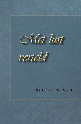 Met lust verteld | Ds. G.J. van den Noort