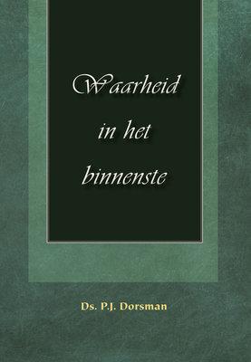 Waarheid in het binnenste | ds. P.J. Dorsman