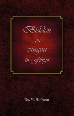 Bidden en zingen in Filippi | ds. M. Hofman