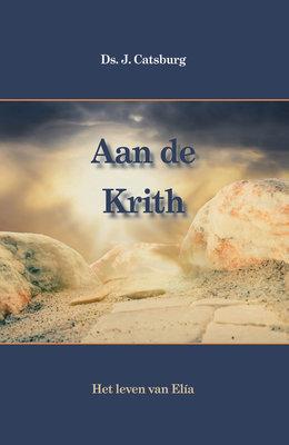Aan de Krith (uit het leven van ELia) | ds. J. Catsburg