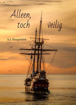 Alleen, toch veilig | A.J. Hoogenbirk