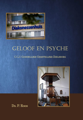 Geloof en psyche (dl 1) | ds. P. Roos