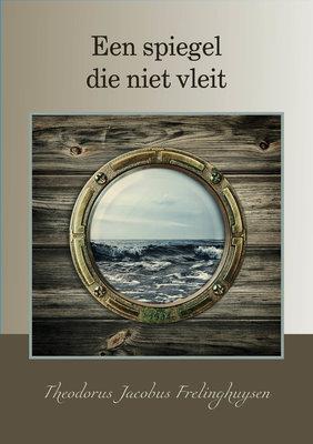 Een spiegel die niet vleit | T.J. Frelinghuysen