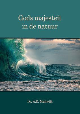 Gods majesteit in de natuur | ds. A.D. Muilwijk