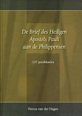 De Brief des H. Apostels Pauli aan de Philippensen (2 delen) | Petrus van der Hagen
