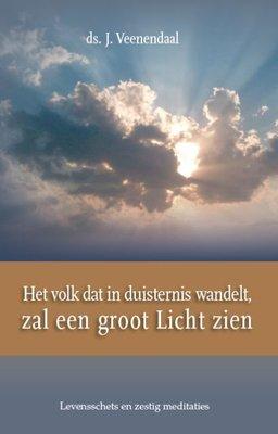 Het volk dat in duisternis wandelt, zal een groot Licht zien | ds. J. Veenendaal