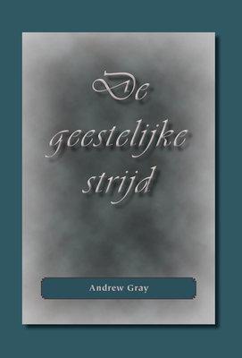 De geestelijke strijd | Andrew Gray