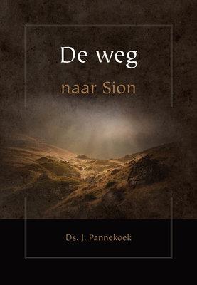 De weg naar Sion | ds. J. Pannekoek