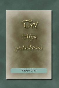 Tot Mijn gedachtenis Andrew Gray