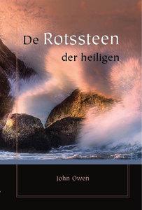 De Rotssteen der heiligen | John Owen