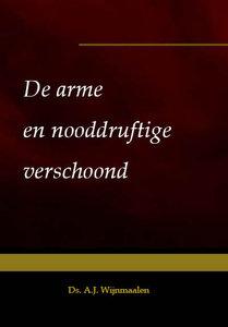 De arme en nooddruftige verschoond | ds. A.J. Wijnmaalen