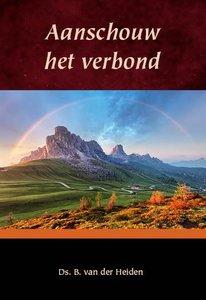 Aanschouw het verbond | ds. B. van der Heiden