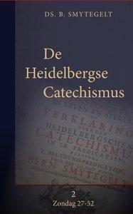 Bernardus Smytegelt | De Heidelbergse Catechismus in 52 preken Deel 2