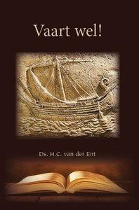 Vaart wel! | ds. H.C. van der Ent