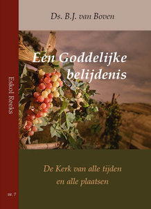 Een Goddelijke belijdenis | ds. B.J. van Boven