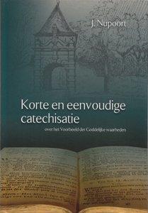 Korte en eenvoudige catechisatie over het Voorbeeld der Goddelijke waarheden - Jan Nupoort