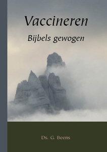 Vaccineren Bijbels gewogen   ds. G. Beens
