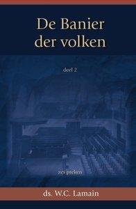 Banier der volken. 6 Preken - W.C. Lamain | Deel 2