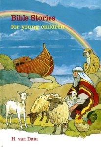 Bible Stories for young children | H. van Dam